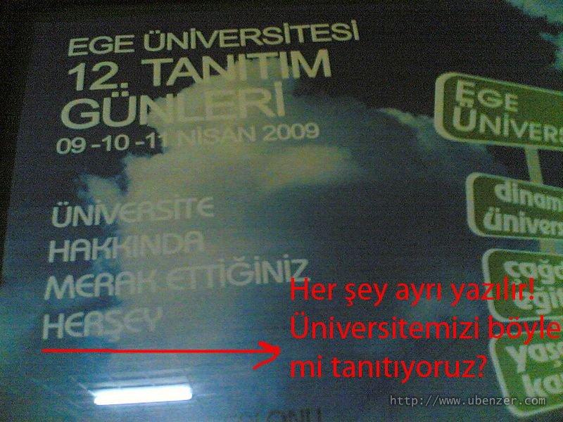 Ege Üniversitesi tanıtım afişinde yazım hatası: Her şey ayrı yazılır!
