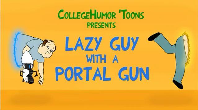lazy guy with a portal gun
